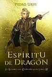 Espíritu de Dragón : (El Sendero del Guardabosques, Libro 12)