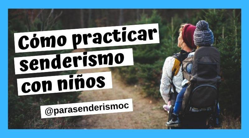 consejos para practicar senderismo con niños