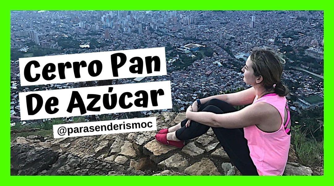 Cerro Pan de Azúcar - Senderismo en Medellín