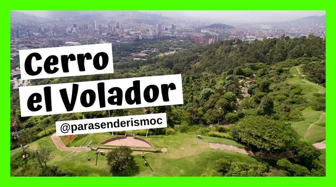 Cerro el Volador Medellín