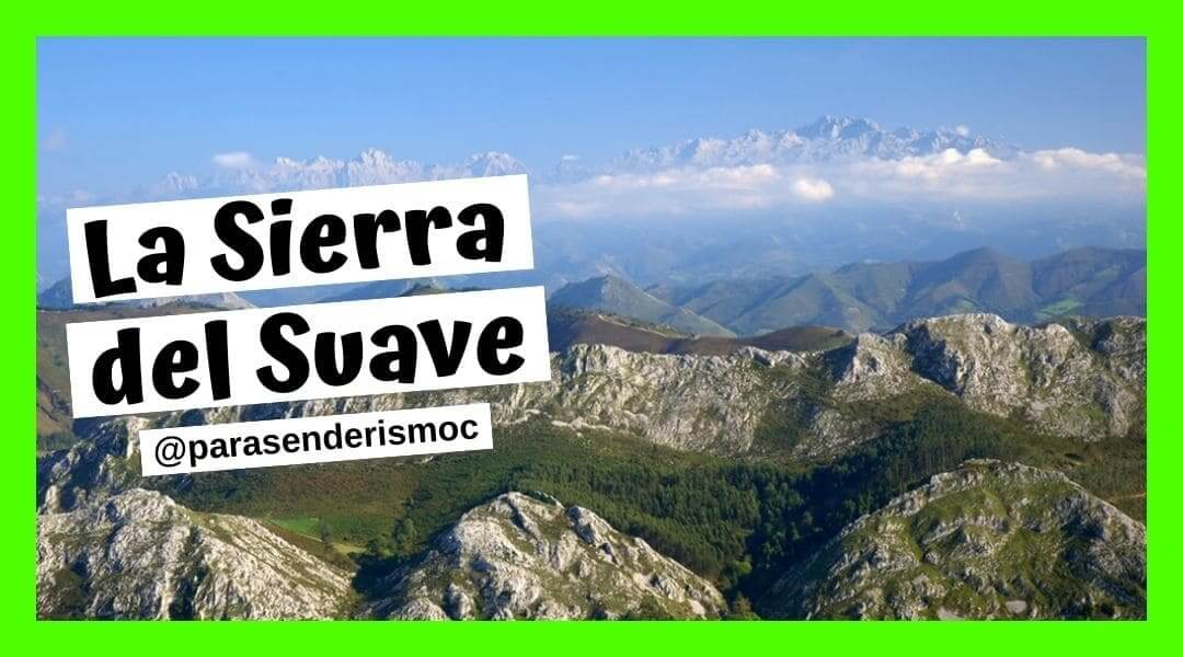 La sierra del Suave - Rutas Senderismo Asturias