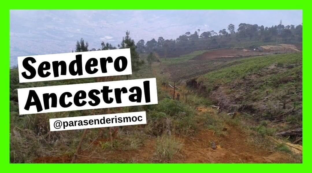 Sendero Ancestral - Senderismo en Medellín